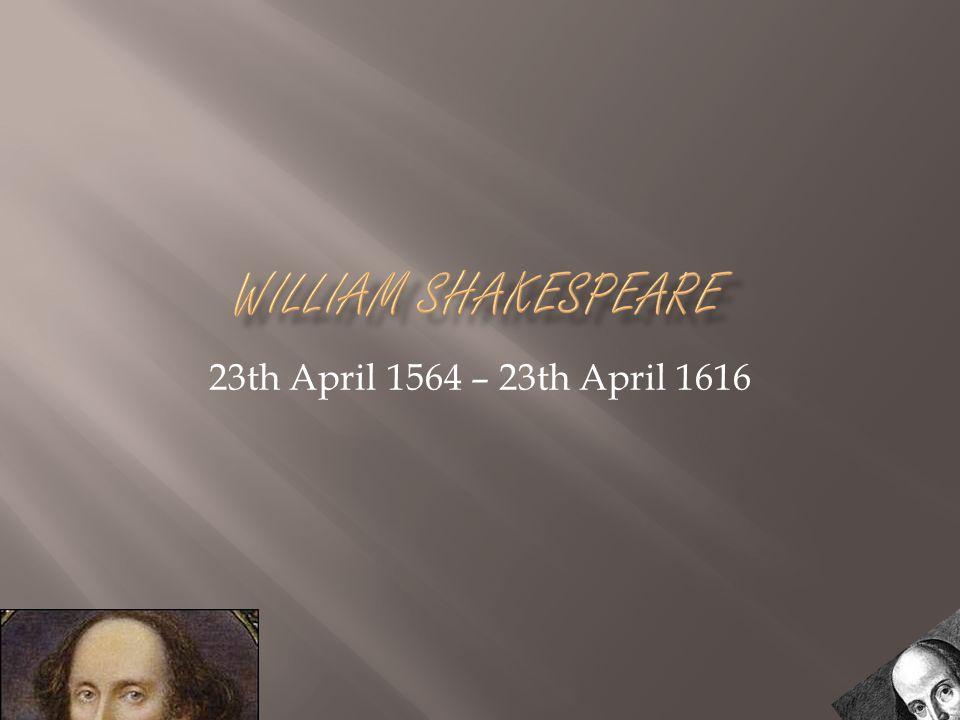 23th April 1564 – 23th April 1616