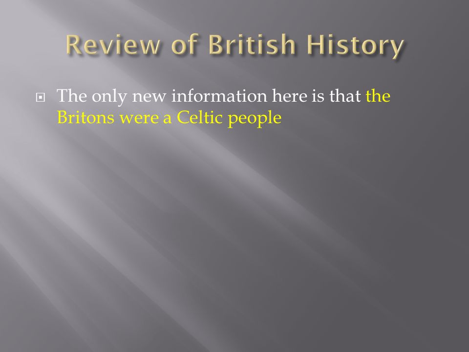  The only new information here is that the Britons were a Celtic people