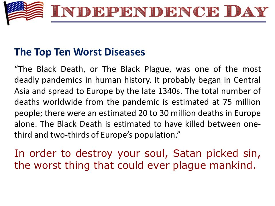 The Top Ten Worst Diseases The Black Death, or The Black Plague, was one of the most deadly pandemics in human history.