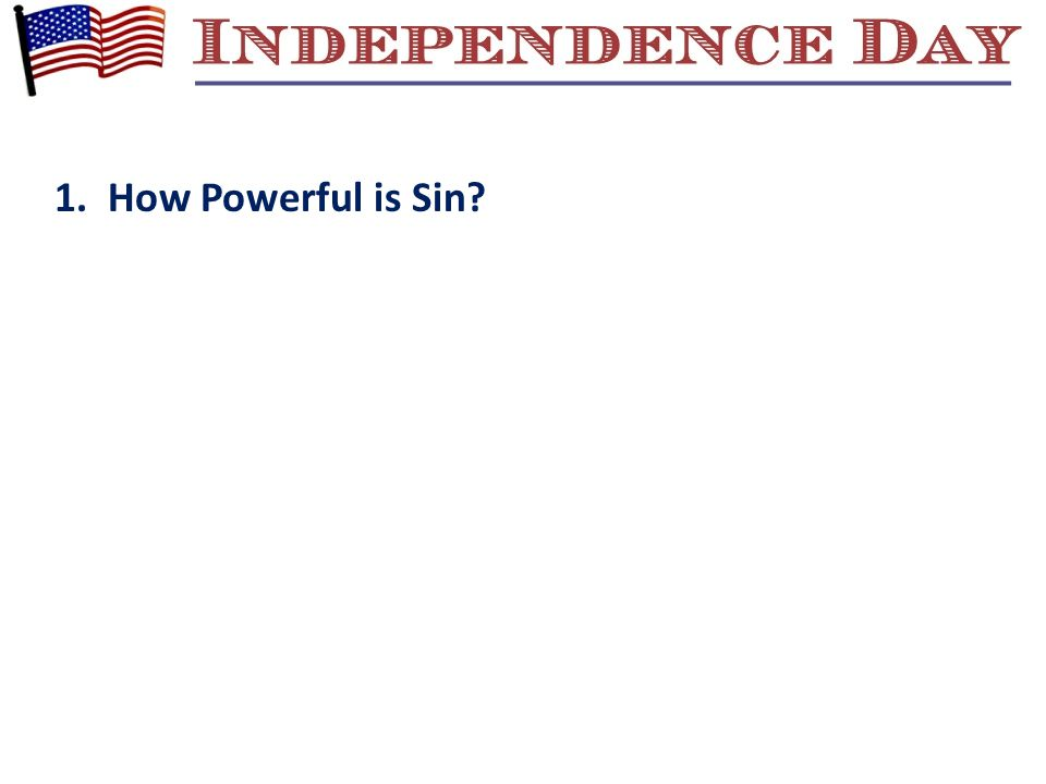 1. How Powerful is Sin?