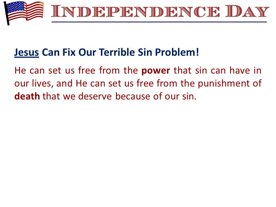 Jesus Can Fix Our Terrible Sin Problem! He can set us free from the power that sin can have in our lives, and He can set us free from the punishment o