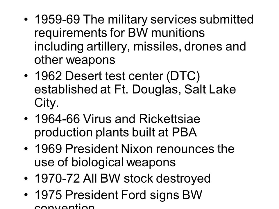 1959-69 The military services submitted requirements for BW munitions including artillery, missiles, drones and other weapons 1962 Desert test center