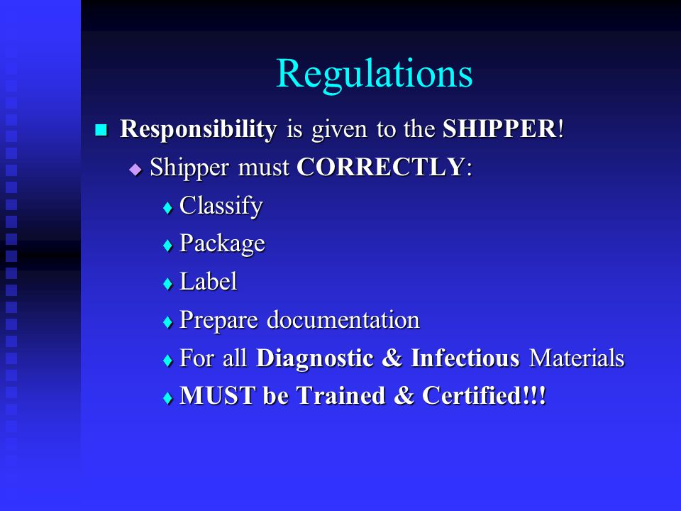 Regulations Responsibility is given to the SHIPPER.