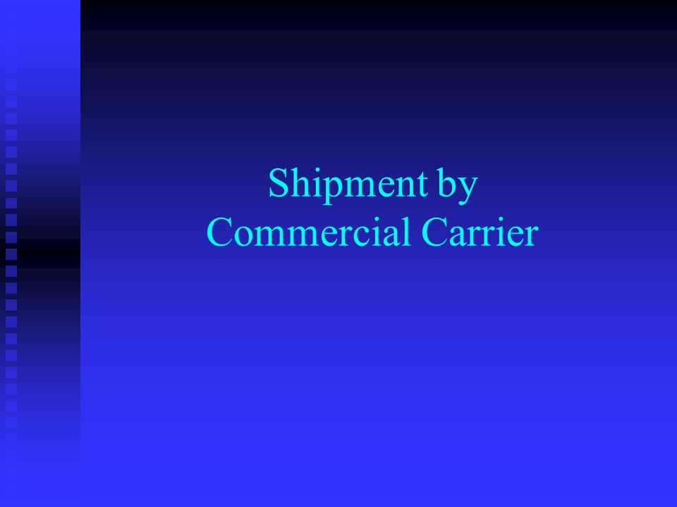 Shipment by Commercial Carrier
