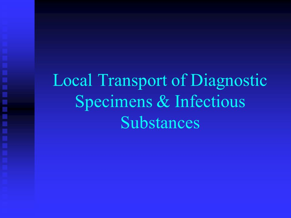 Local Transport of Diagnostic Specimens & Infectious Substances