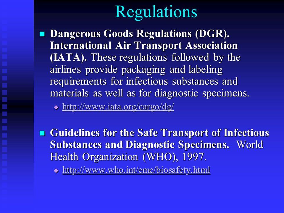 Regulations Dangerous Goods Regulations (DGR). International Air Transport Association (IATA).