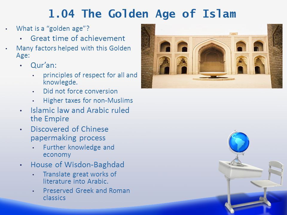 1.04 The Golden Age of Islam What is a golden age .