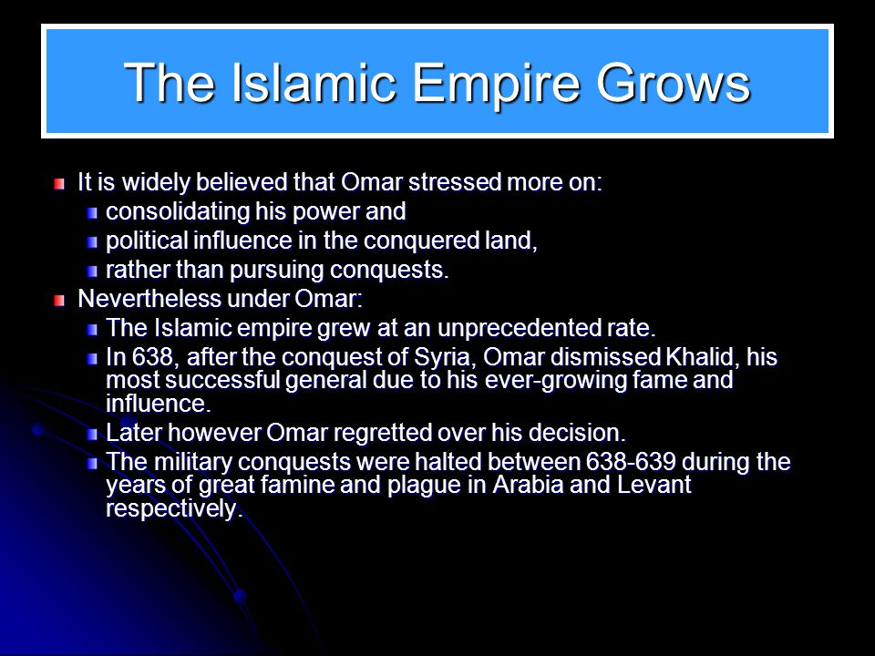 In this Slide Show The Islamic Empire Grows Countries Annexed The Exacting Taskmaster Omar and Mu'awiya The Secret of their Success The Great Famine T