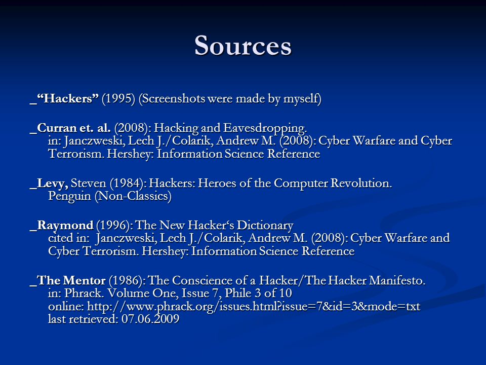 "Sources _""Hackers"" (1995) (Screenshots were made by myself) _""Hackers"" (1995) (Screenshots were made by myself) _Curran et. al. (2008): Hacking and Ea"