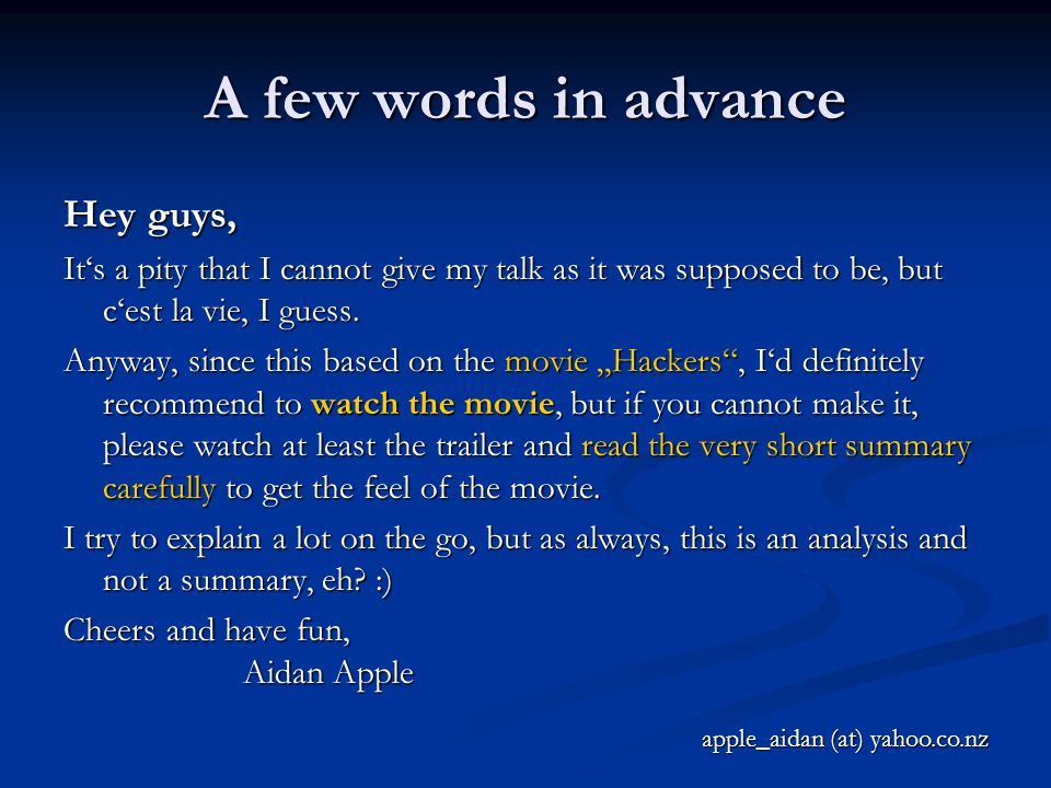 A few words in advance Hey guys, It's a pity that I cannot give my talk as it was supposed to be, but c'est la vie, I guess. Anyway, since this based