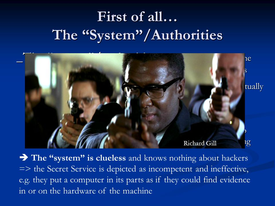"First of all… The ""System""/Authorities _The ""system""/authorities: The oil company and the Secret Service (especially agent Richard Gill), teachers, pa"