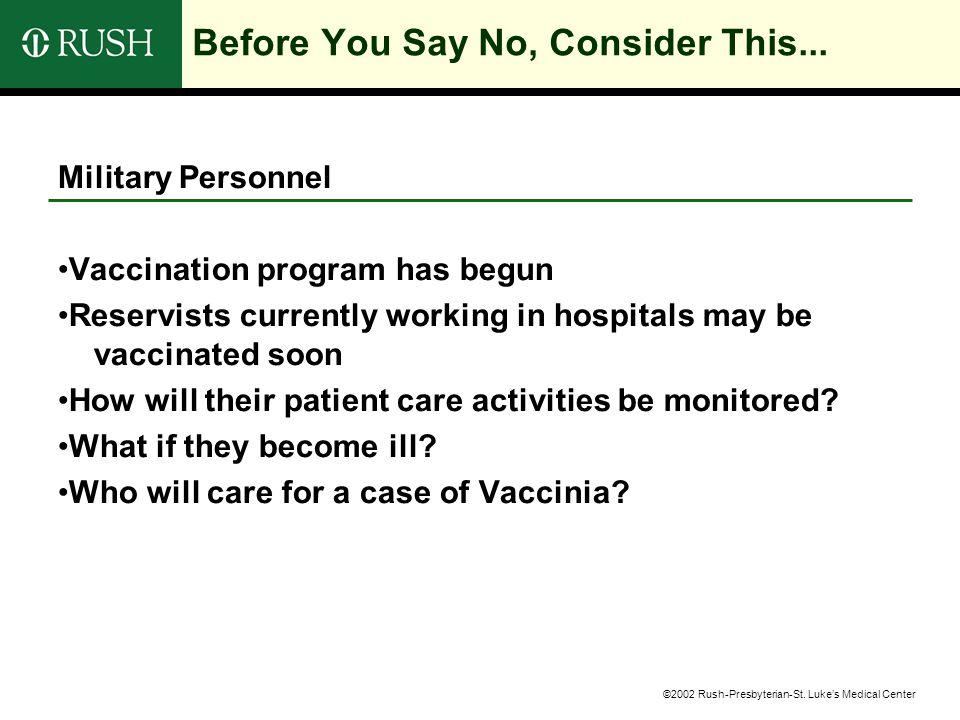 ©2002 Rush-Presbyterian-St. Luke's Medical Center Before You Say No, Consider This...