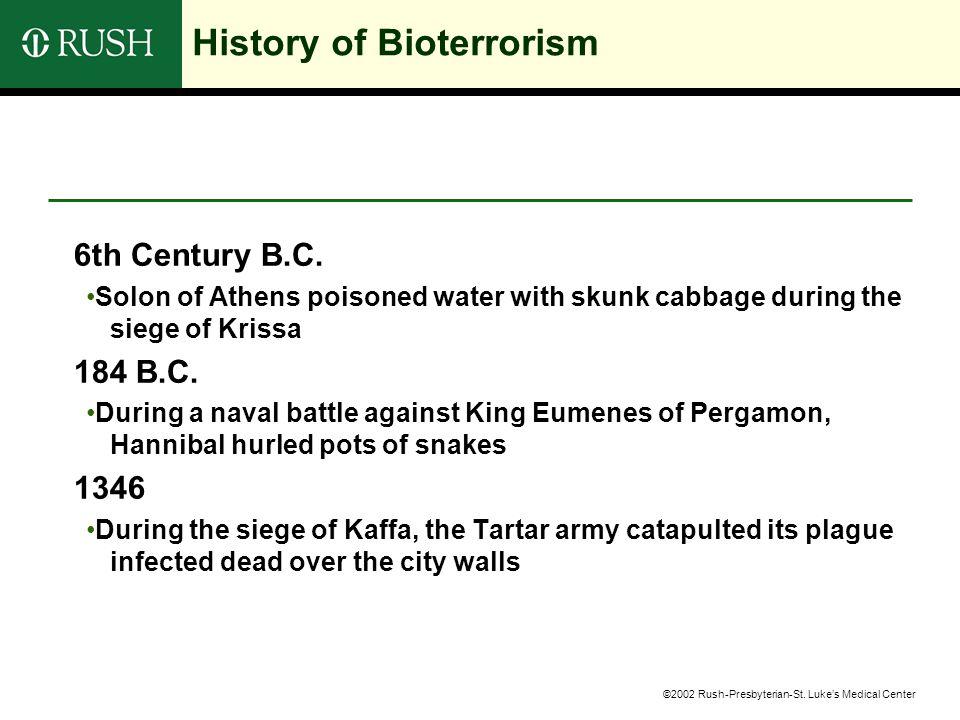 ©2002 Rush-Presbyterian-St. Luke's Medical Center History of Bioterrorism 6th Century B.C.