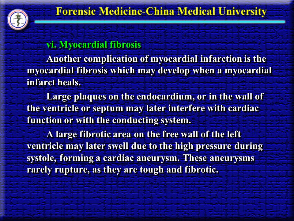 vi. Myocardial fibrosis vi. Myocardial fibrosis Another complication of myocardial infarction is the myocardial fibrosis which may develop when a myoc