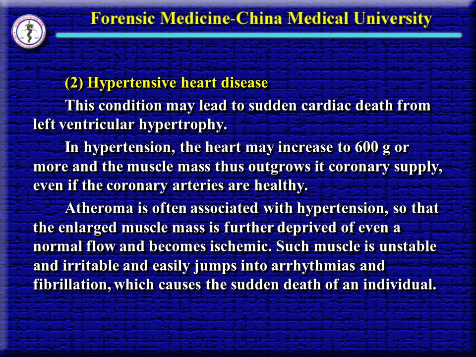 (2) Hypertensive heart disease (2) Hypertensive heart disease This condition may lead to sudden cardiac death from left ventricular hypertrophy.