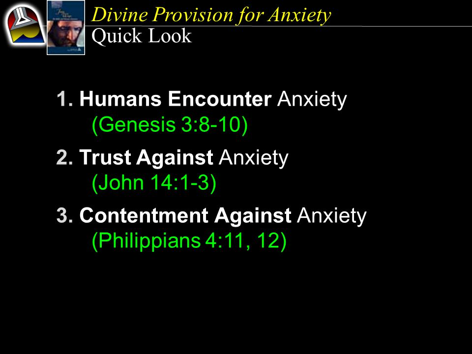 Divine Provision for Anxiety Final Words {30} If we educated our souls to have more faith, more love, greater patience, a more perfect trust in our heavenly Father, we would have more peace and happiness as we pass through the conflicts of this life.