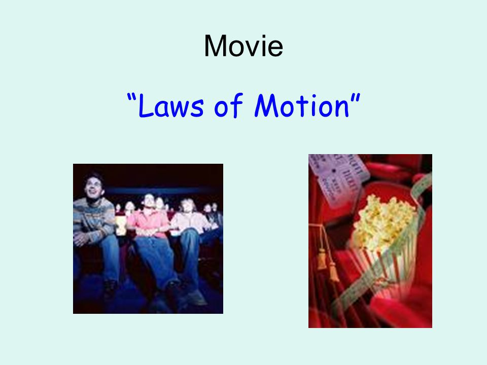 """Movie """"Laws of Motion"""""""