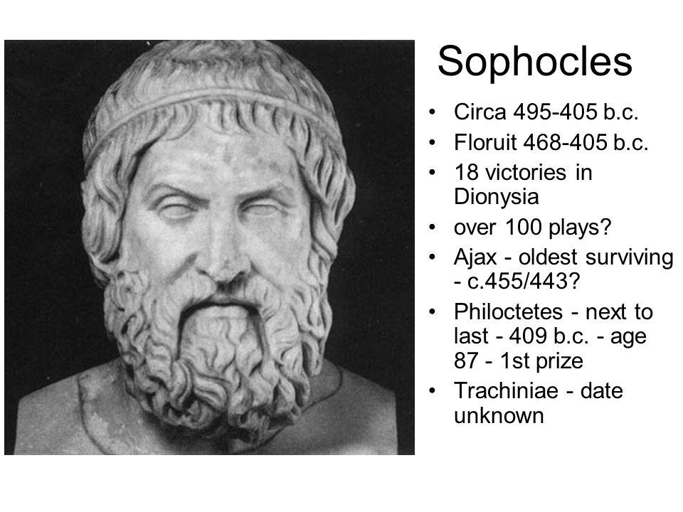 Sophocles Circa 495-405 b.c. Floruit 468-405 b.c.