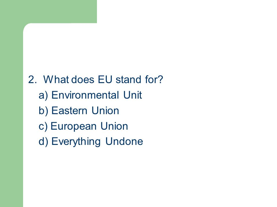 2. What does EU stand for.