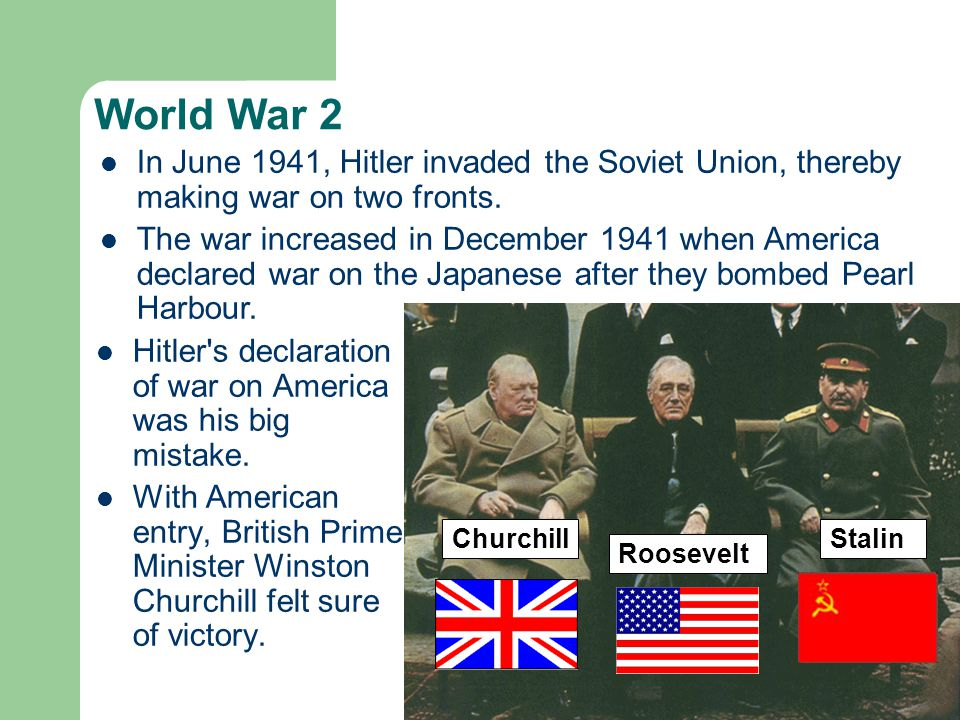 In June 1941, Hitler invaded the Soviet Union, thereby making war on two fronts.