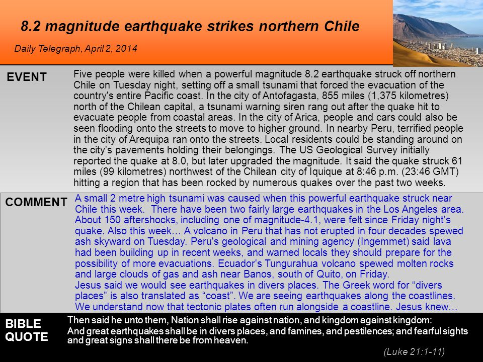 8.2 magnitude earthquake strikes northern Chile Five people were killed when a powerful magnitude 8.2 earthquake struck off northern Chile on Tuesday night, setting off a small tsunami that forced the evacuation of the country s entire Pacific coast.