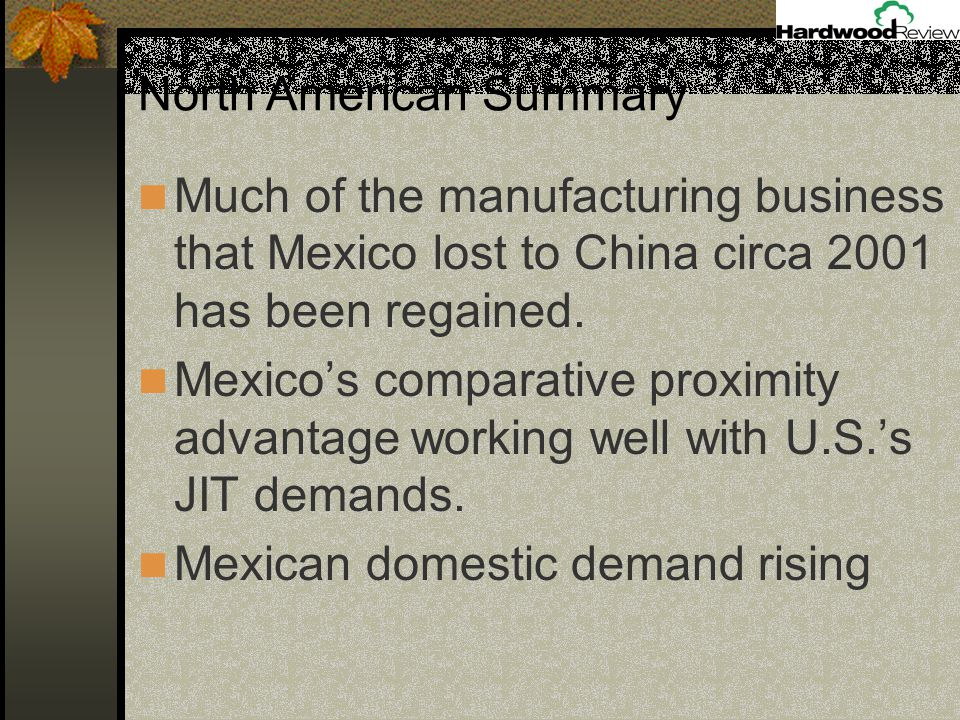 Much of the manufacturing business that Mexico lost to China circa 2001 has been regained.