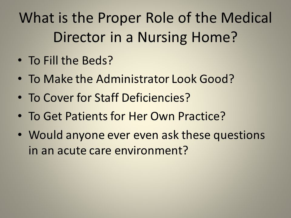 What is the Proper Role of the Medical Director in a Nursing Home.