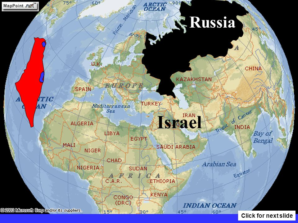 Israel Russia 288 Miles 95 Miles Click for next slide