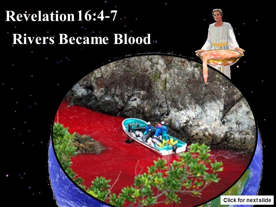 Revelation 16:3 Sea Became Blood Click for next slide