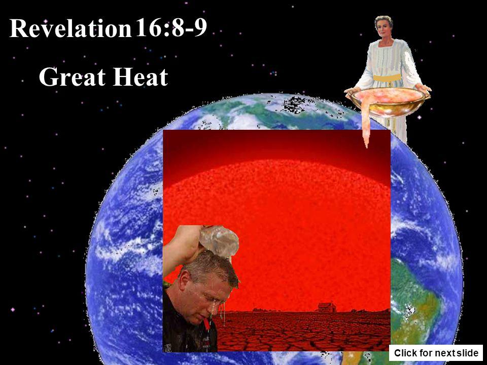 Revelation 16:4-7 Rivers Became Blood Click for next slide