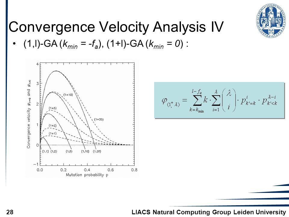 LIACS Natural Computing Group Leiden University28 (1,l)-GA (k min = -f a ), (1+l)-GA (k min = 0) : Convergence Velocity Analysis IV