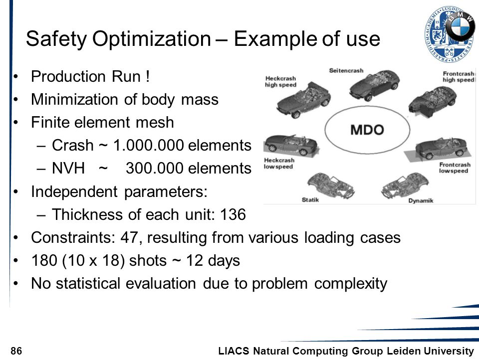 LIACS Natural Computing Group Leiden University86 Safety Optimization – Example of use Production Run .