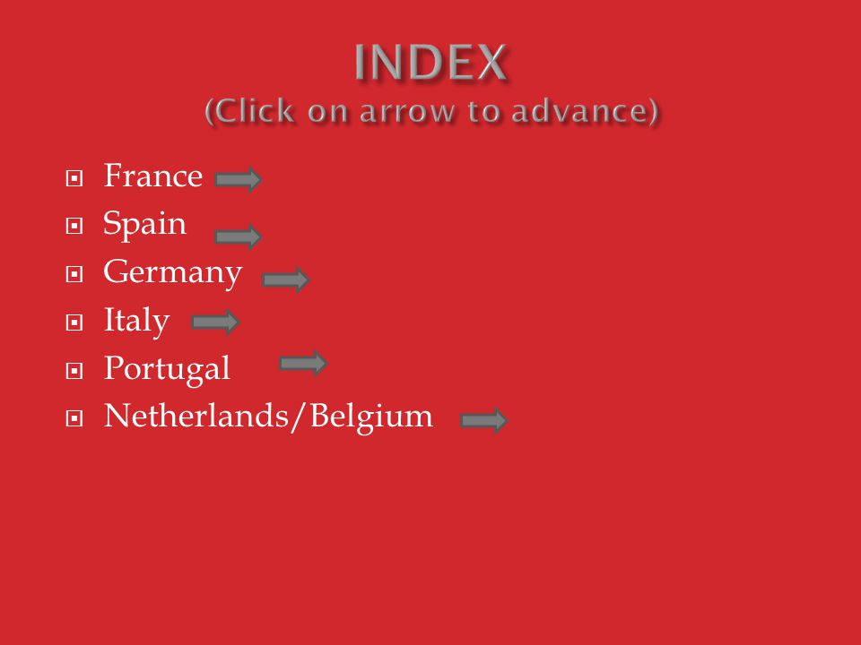  France  Spain  Germany  Italy  Portugal  Netherlands/Belgium