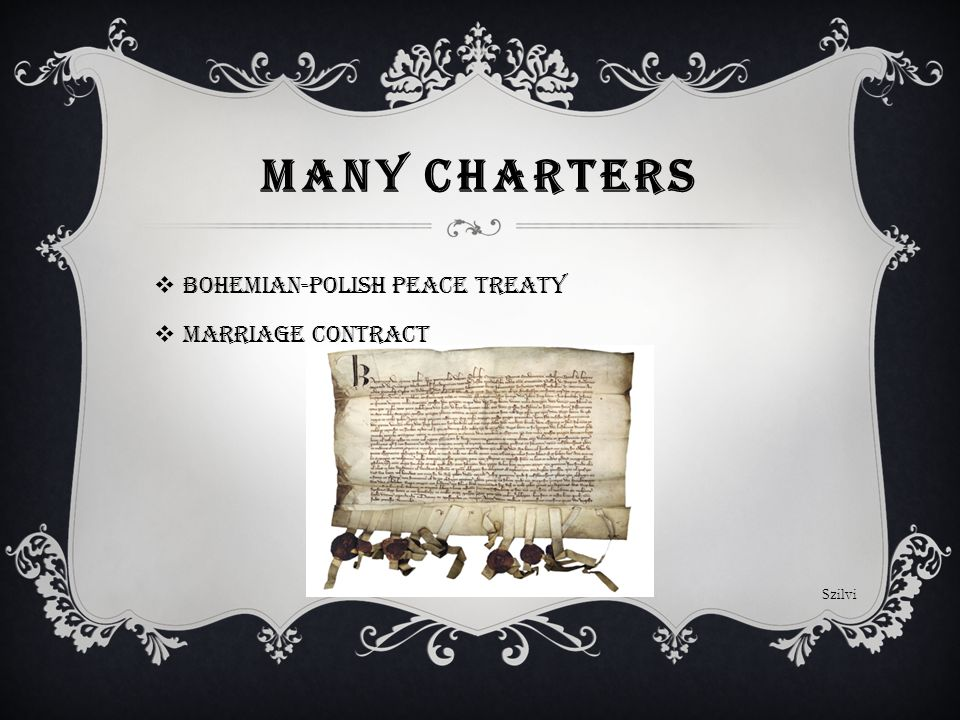 MANY CHARTERS  Bohemian-Polish peace treaty  Marriage contract Szilvi