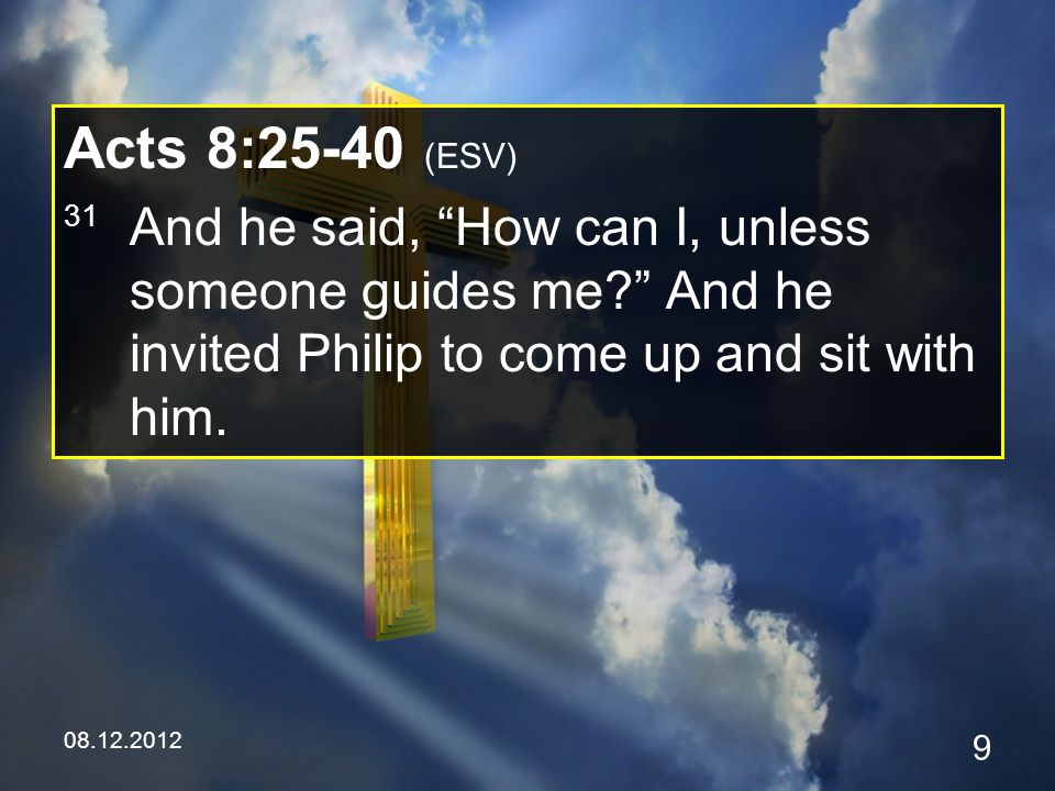 08.12.2012 60 Acts 8:39-40 (ESV) 40 But Philip found himself at Azotus, and as he passed through he preached the gospel to all the towns until he came to Caesarea.