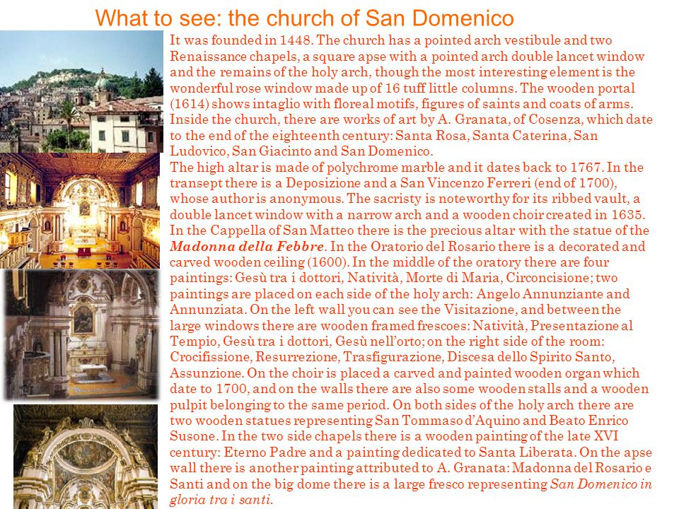 What to see: the church of San Domenico It was founded in 1448.