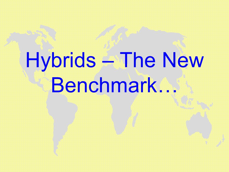Hybrids – The New Benchmark…
