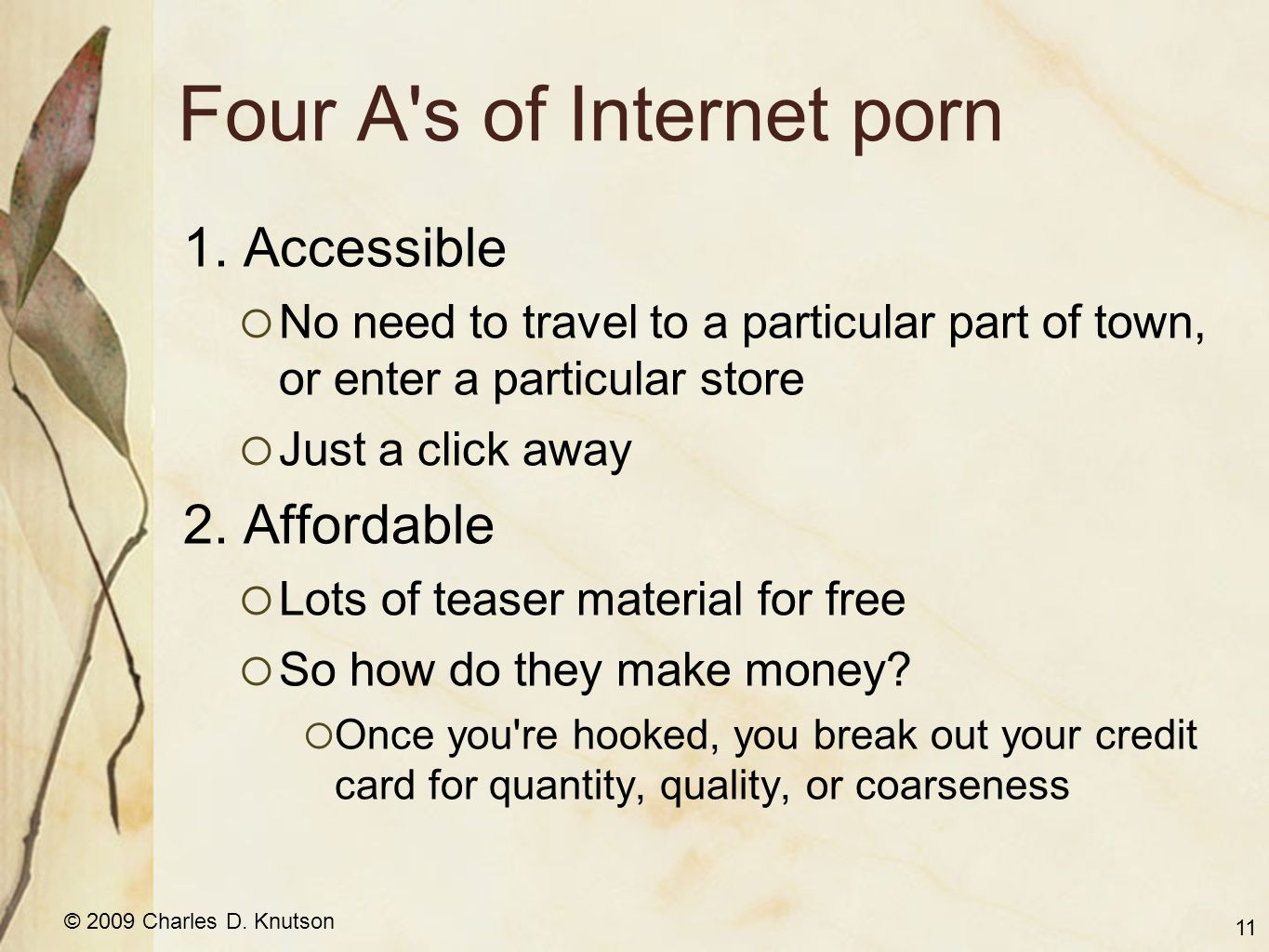 © 2009 Charles D. Knutson Four A s of Internet porn 1.