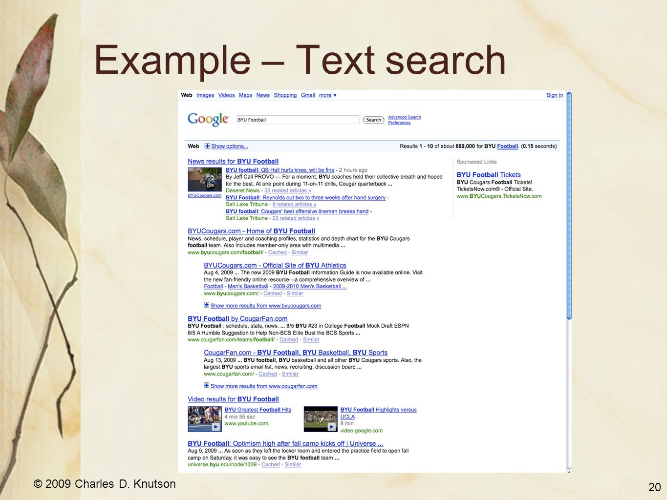 © 2009 Charles D. Knutson Example – Text search 20