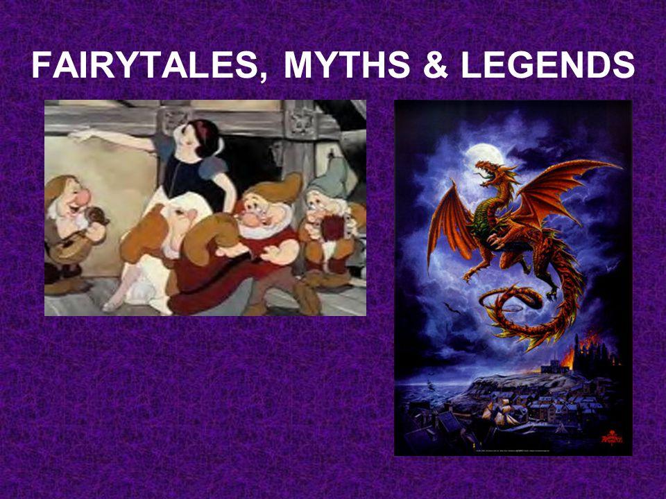 FAIRYTALES, MYTHS & LEGENDS