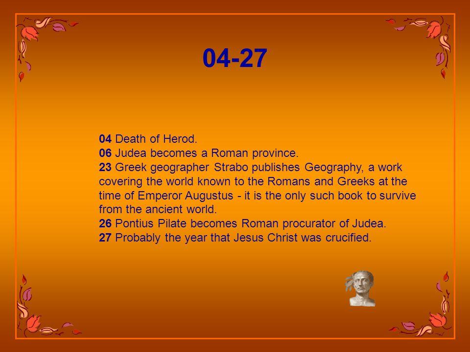 04 Death of Herod.06 Judea becomes a Roman province.