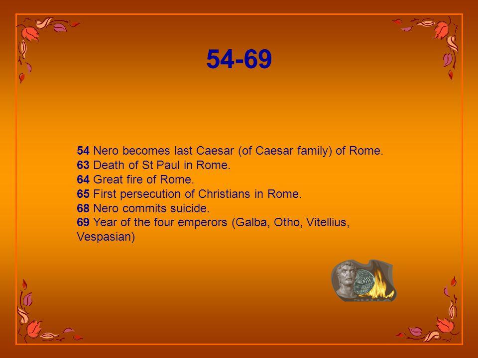 54 Nero becomes last Caesar (of Caesar family) of Rome.