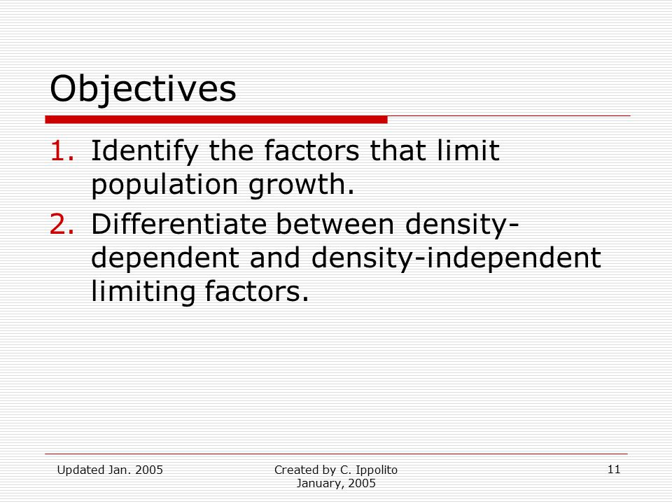 Updated Jan. 2005Created by C. Ippolito January, 2005 Chapter 5 Section 2 Limits to Growth What factors limit population growth? How do density-depend