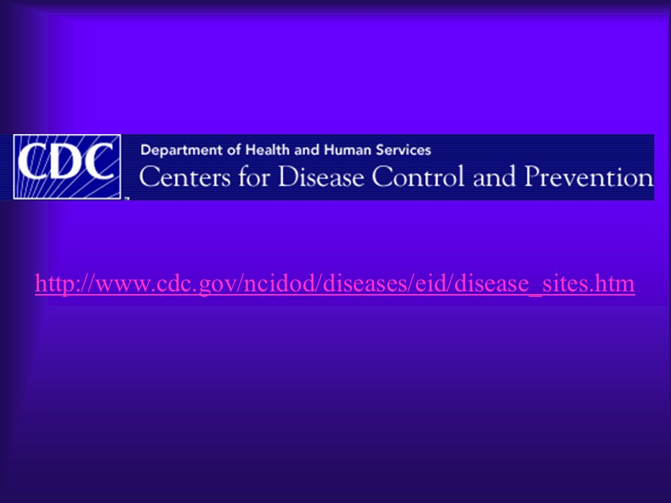 http://www.cdc.gov/ncidod/diseases/eid/disease_sites.htm