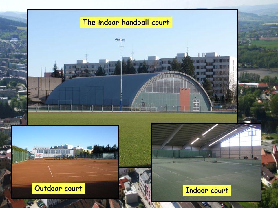 The indoor handball court Outdoor court Indoor court