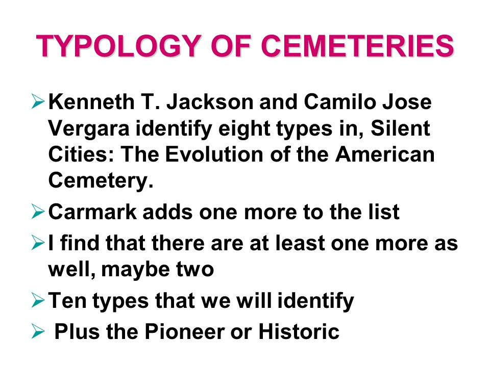 TYPOLOGY OF CEMETERIES  Kenneth T.