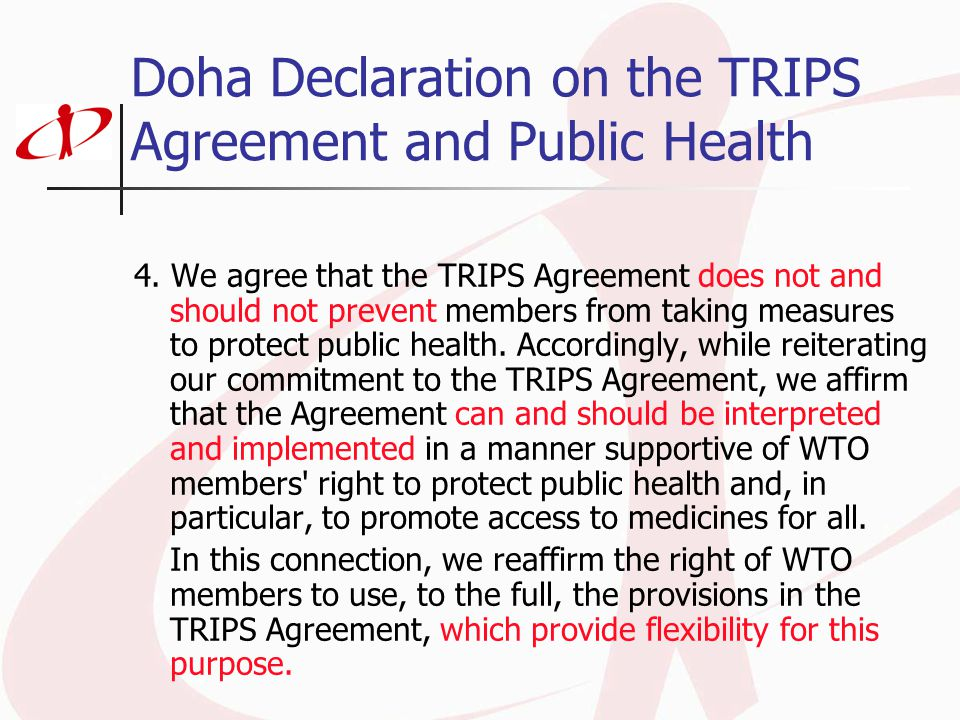 Doha Declaration on the TRIPS Agreement and Public Health 4.