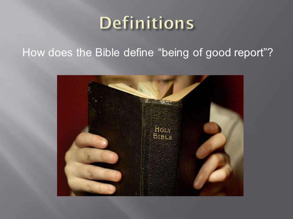 How does the Bible define being of good report ?