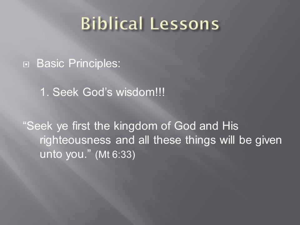  Basic Principles: 1. Seek God's wisdom!!.