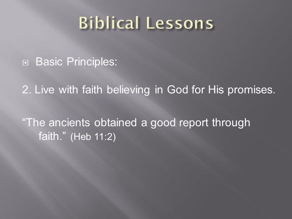  Basic Principles: 2.Live with faith believing in God for His promises.
